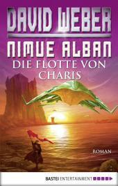 Nimue Alban: Die Flotte von Charis: Bd. 4. Roman