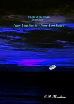 Flight of the Maita Book five Now You See It/Now You Don't