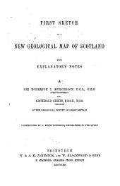 First Sketch of a New Geological Map of Scotland with Explanatory Notes