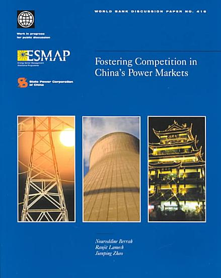 Fostering Competition in China s Power Markets PDF