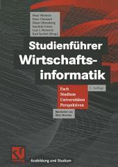 Studienführer Wirtschaftsinformatik: Fach, Studium, Universitäten, Perspektiven, Ausgabe 2