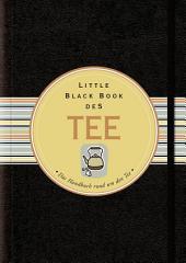 Little Black Book vom Tee: Das Handbuch rund um den Tee, Ausgabe 2