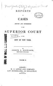 Reports of Cases Argued and Determined in the Superior Court of the City of New York: Volume 15
