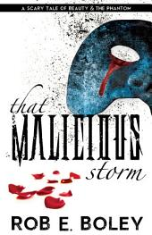 That Malicious Storm: A Scary Tale of Beauty and the Phantom