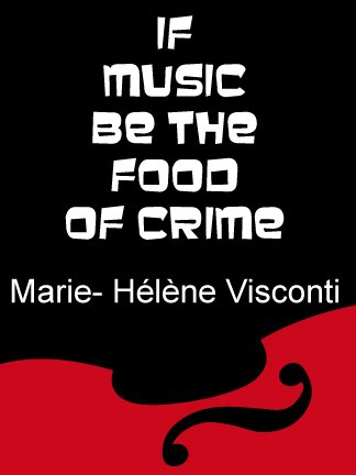 If music be the food of crime