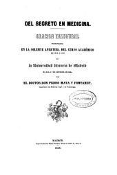 Del secreto en medicina: oración inaugural pronunciada en la solemne apertura del curso académico de 1848 á 1849 de la Universidad Literaria de Madrid, el dia 1 ?de octubre de 1848