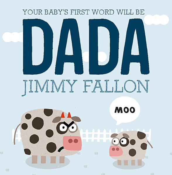 Download Your Baby s First Word Will Be DADA Book