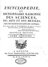 Encyclopédie ou dictionnaire raisonné des sciences des arts et des métiers: Volume11