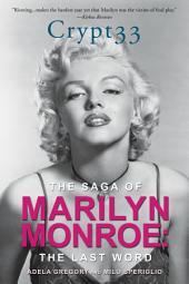 Crypt 33: The Saga of Marilyn Monroe: The Last Word