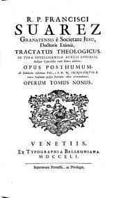 R.P. Francisci Suarez ... Tractatus theologicus, de vera intelligentia auxilii efficacis, ejusque Concordia cum libero arbitrio: Opus posthumum ...
