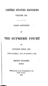 United States Reports: Cases Adjudged in the Supreme Court at ... and Rules Announced at ..., Volume 245