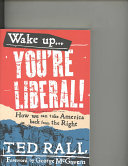 Wake Up, You're Liberal