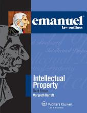 Emanuel Law Outlines for Intellectual Property: Edition 3