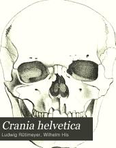 Crania helvetica: Sammlung schweizerischer Schädelformen