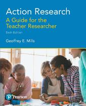 Action Research: A Guide for the Teacher Researcher, Edition 6