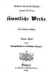 Johann Heinrich Jung's, genannt Stilling, sämmtliche Werke: Siegsgeschichte der christlichen Religion
