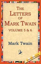 The Letters of Mark Twain: Volumes 5-6