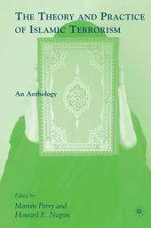 The Theory and Practice of Islamic Terrorism: An Anthology