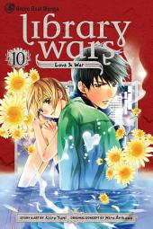 Library Wars: Love & War: Volume 10
