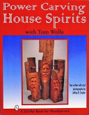 Power Carving House Spirits with Tom Wolfe
