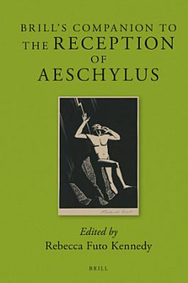 Brill s Companion to the Reception of Aeschylus