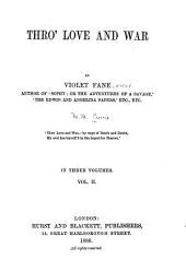 Thro' Love and War: Volume 2