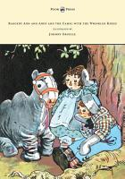 Raggedy Ann and Andy and the Camel with the Wrinkled Knees   Illustrated by Johnny Gruelle PDF