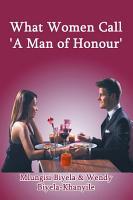 What Women Call    A Man of Honour  PDF