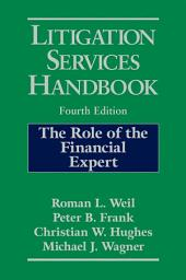 Litigation Services Handbook: The Role of the Financial Expert, Edition 4