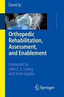 Orthopedic Rehabilitation  Assessment  and Enablement PDF