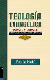 Teología evangélica tomo 1 / tomo 2: Introducción a la teología, bibliología, creación, doctrinas de Dios, providencia, el mal, ángeles.