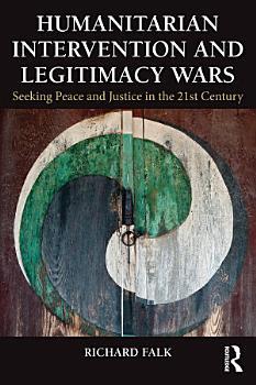 Humanitarian Intervention and Legitimacy Wars PDF