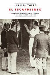 El escarmiento: La ofensiva de Perón contra Cámpora y los montoneros, 1973-1974.