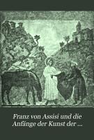 Franz von Assisi und die Anf  nge der Kunst der Renaissance in Italien PDF