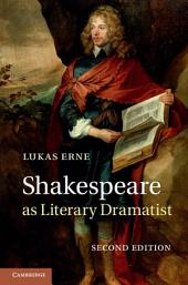 Shakespeare as Literary Dramatist: Edition 2