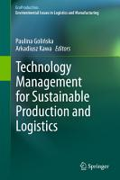Technology Management for Sustainable Production and Logistics PDF