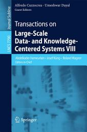 Transactions on Large-Scale Data- and Knowledge-Centered Systems VIII: Special Issue on Advances in Data Warehousing and Knowledge Discovery