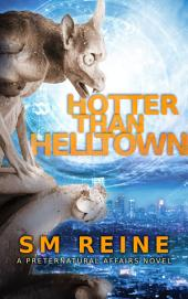 Hotter Than Helltown: An Urban Fantasy Novel