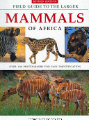 Download Field Guide to the Larger Mammals of Africa Book
