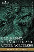 Old Rabbit  the Voodoo  and Other Sorcerers PDF