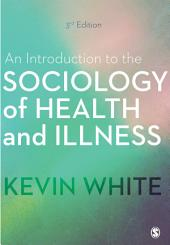 An Introduction to the Sociology of Health and Illness: Edition 3