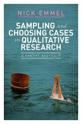 Sampling and Choosing Cases in Qualitative Research: A Realist Approach