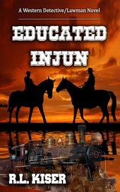 Educated Injun: Volume 2