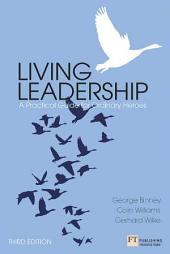 Living Leadership: A Practical Guide for Ordinary Heroes, Edition 3