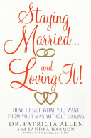 Staying Married . . . And Loving It!