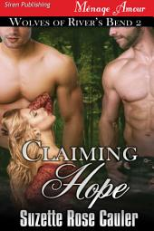 Claiming Hope [Wolves of River's Bend 2]