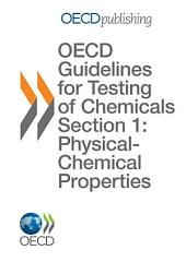 OECD Guidelines for the Testing of Chemicals / Section 1: Physical-Chemical properties Summary of Considerations in the Report from the OECD Expert Group on Physical Chemistry