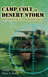 Camp Colt to Desert Storm: The History of U.S. Armored Forces