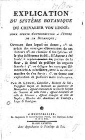 Explication du système botanique du Chevalier von Linné: pour servir d'introduction à l'étude de la botanique ...