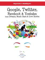 Google, Twitter, Facebook e Youtube: 1000 Dreams, Music Stars e Love Stories